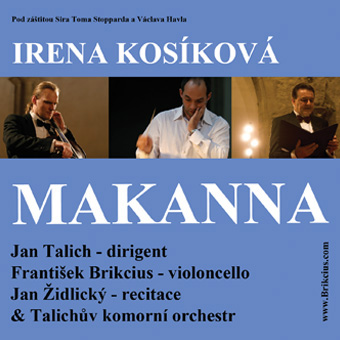 "http://www.Brikcius.com - František Brikcius: Czech Cellist - Buy CD ""MAKANNA""  (Jiří Weil, Irena Kosíková, Sir Tom Stoppard, Václav Havel, Jan Talich, Jan Židlický, Talichův komorní orchestr & František Brikcius)"